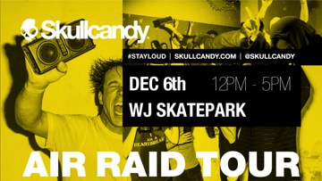 Skullcandy Air Raid Tour Coming to WJ Skatepark + Urban Plaza