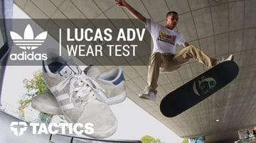 adidas Skateboarding Lucas ADV Wear Test with Nick Propios