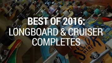 Best In Skate 2016: Longboard and Cruiser Completes