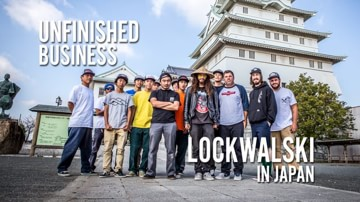Unfinished Business: Lockwalski in Japan | Lifeblood Skateboards