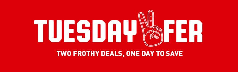 Tuesday 2'Fer Deals