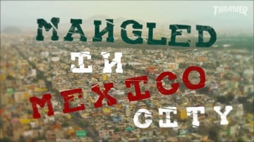 Mangled In Mexico City Video | Levi's Skateboarding