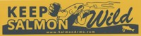 Salmon Arms Keep Salmon Wild Bumper Sticker - yellow