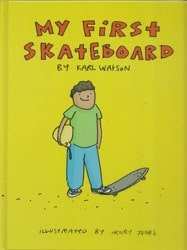 Books & Mags My First Skateboard By Karl Watson
